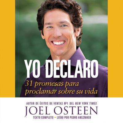 Yo Declaro: 31 Promesas Para Proclamar Sobre Su Vida - Osteen, Joel