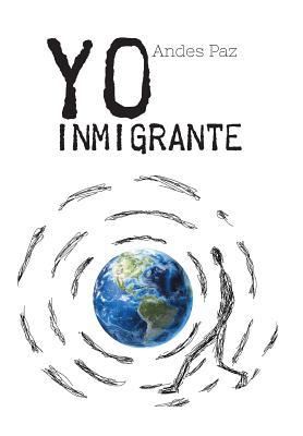 Yo Inmigrante - Paz, Andes
