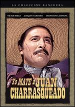 Yo Mate a Juan Charrsqueado