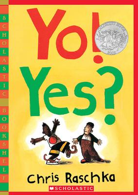 Yo! Yes? - Raschka, Chris