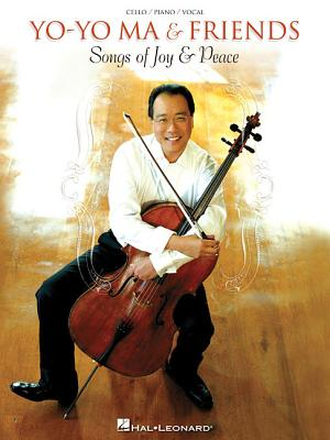 Yo-Yo Ma & Friends - Songs of Joy & Peace: Cello/Piano/Vocal Arrangements with Pull-Out Cello Part - Ma, Yo-Yo