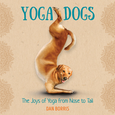 Yoga Dogs - Borris, Dan