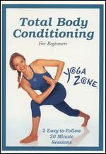 Yoga Zone: Total Body Conditioning for Beginners