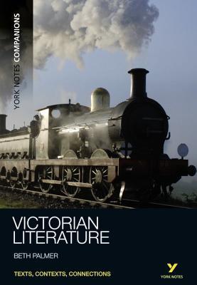 York Notes Companions: Victorian Literature - Palmer, Beth