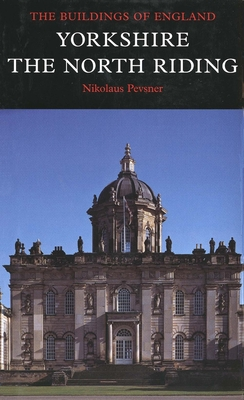 Yorkshire: The North Riding - Pevsner, Nikolaus