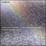 Yoshihiro Kanno: Light, Water, Rainbow...