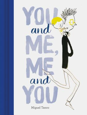 You and Me, Me and You - Tanco, Miguel
