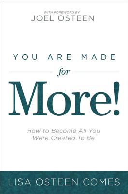 You Are Made for More!: How to Become All You Were Created to Be - Comes, Lisa Osteen