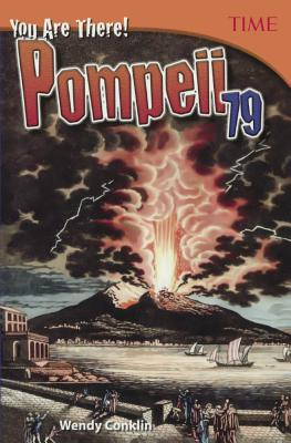 You Are There!: Pompeii 79 - Time, and Conklin, Wendy