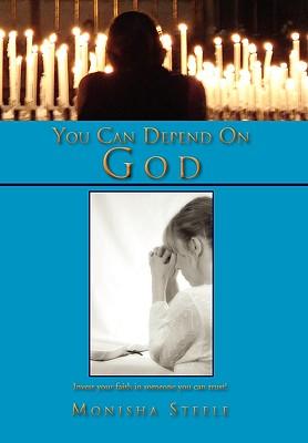 You Can Depend on God - Steele, Monisha