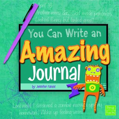You Can Write an Amazing Journal - Fandel, Jennifer, and Flaherty, Terry (Consultant editor)