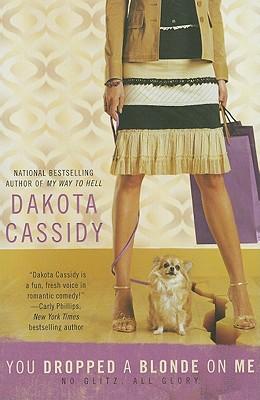You Dropped a Blonde on Me - Cassidy, Dakota