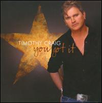 You Got It - Timothy Craig