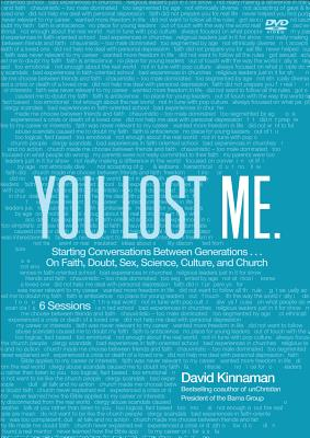 You Lost Me: Why Young Christians are Leaving Church...and Rethinking Faith - Kinnaman, David