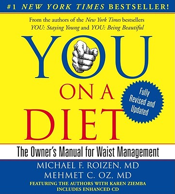 You: On a Diet: The Owner's Manual for Waist Management - Roizen, Michael F, M.D. (Read by), and Oz, Mehmet C, M.D. (Read by)