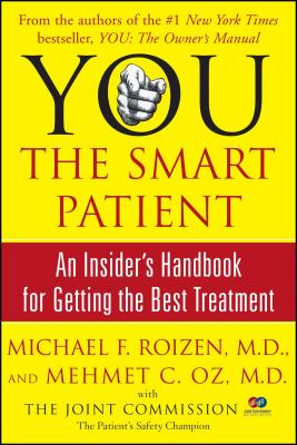 You: The Smart Patient: An Insider's Handbook for Getting the Best Treatment - Roizen, Michael F, MD, and Oz, Mehmet