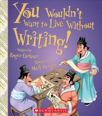 You Wouldn't Want to Live Without Writing! (You Wouldn't Want to Live Without...) - Canavan, Roger