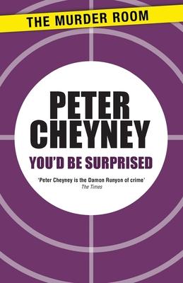 You'd Be Surprised - Cheyney, Peter
