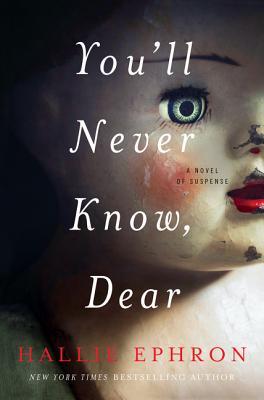 You'll Never Know, Dear: A Novel of Suspense - Ephron, Hallie
