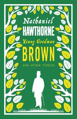 Young Goodman Brown and Other Stories - Hawthorne, Nathaniel