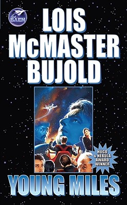 Young Miles - Bujold, Lois McMaster, and Baen, James P