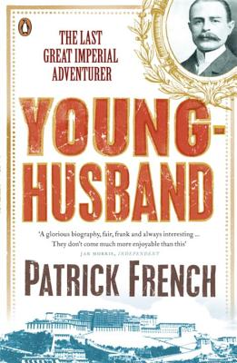 Younghusband: The Last Great Imperial Adventurer - French, Patrick