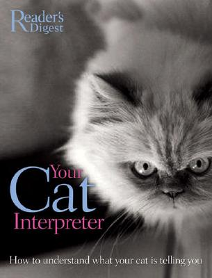 Your Cat Interpreter: How to Understand What Your Cat Is Telling You - Alderton, David