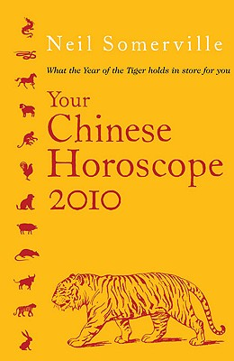Your Chinese Horoscope: What the Year of the Tiger Holds in Store for You - Somerville, Neil