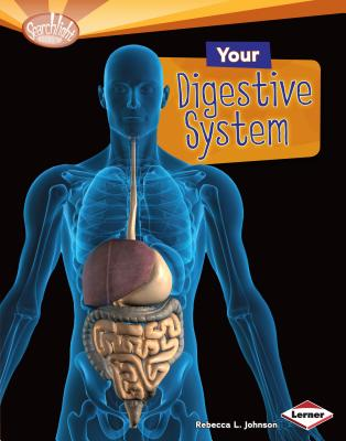 Your Digestive System - Johnson, Rebecca L