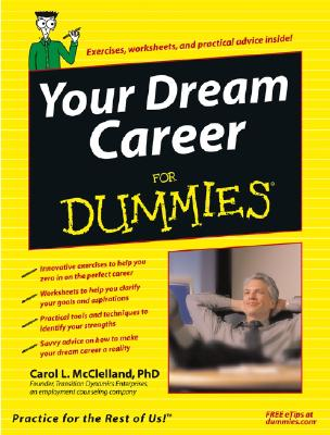 Your Dream Career for Dummies - McClelland, Carol L, and Bolles, Richard N (Foreword by)