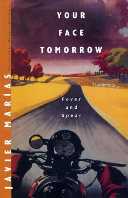Your Face Tomorrow: Volume One: Fever and Spear - Marias, Javier