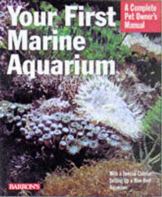 Your First Marine Aquarium - Tullock, John H