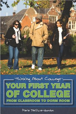 Your First Year of College: From Classroom to Dorm Room - DaSilva-Gordon, Maria
