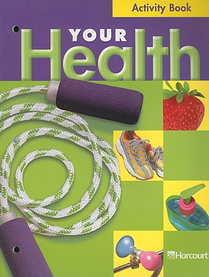 Your Health Activity Book, Grade 2 - Harcourt School Publishers (Creator)