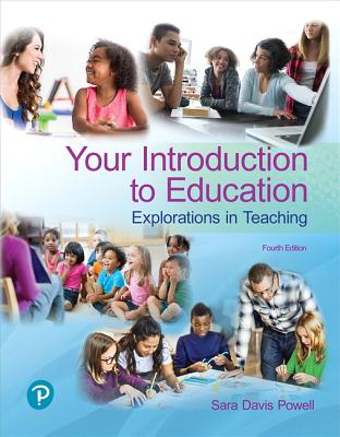 Your Introduction to Education: Explorations in Teaching - Powell, Sara