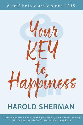 Your Key to Happiness - Sherman, Harold