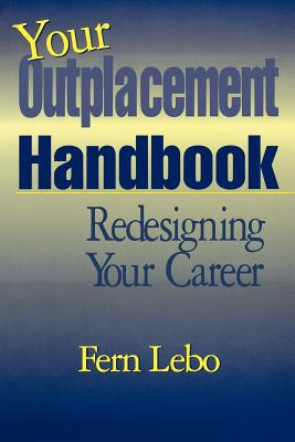 Your Outplacement Handbook - Lebo, Fern
