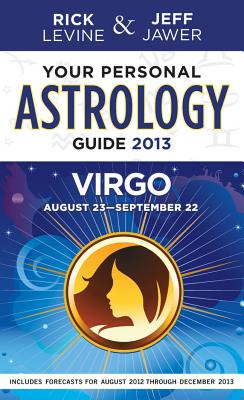 Your Personal Astrology Guide: Virgo: August 23 - September 22 - Levine, Rick, and Jawer, Jeff