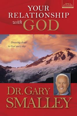 Your Relationship with God - Smalley, Gary, Dr.