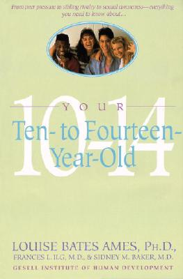 Your Ten to Fourteen Year Old - Ames, Louise Bates