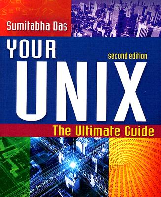 Your Unix: The Ultimate Guide - Das, Sumitabha
