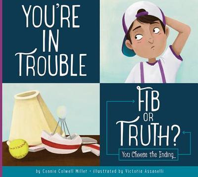 You're in Trouble: Fib or Truth? - Miller, Connie Colwell