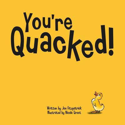 You're Quacked - Fitzpatrick, Joe