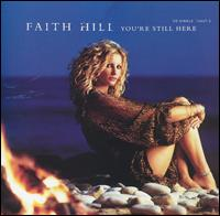 You're Still Here/Shadows - Faith Hill