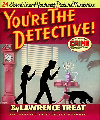 You're the Detective!: 24 Solve-Them-Yourself Picture Mysteries - Treat, Lawrence