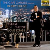 You're the Top: The Love Songs of Cole Porter - Bobby Short