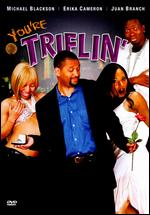 You're Triflin' - Frederick Alexander