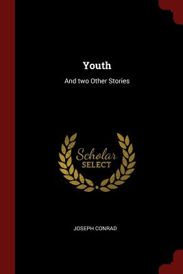 Youth: And Two Other Stories - Conrad, Joseph