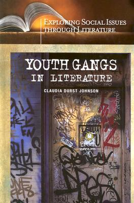 Youth Gangs in Literature - Johnson, Claudia Durst