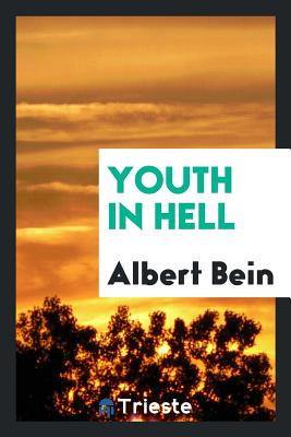 Youth in Hell - Bein, Albert